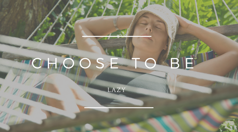 Blog: Choose to be lazy